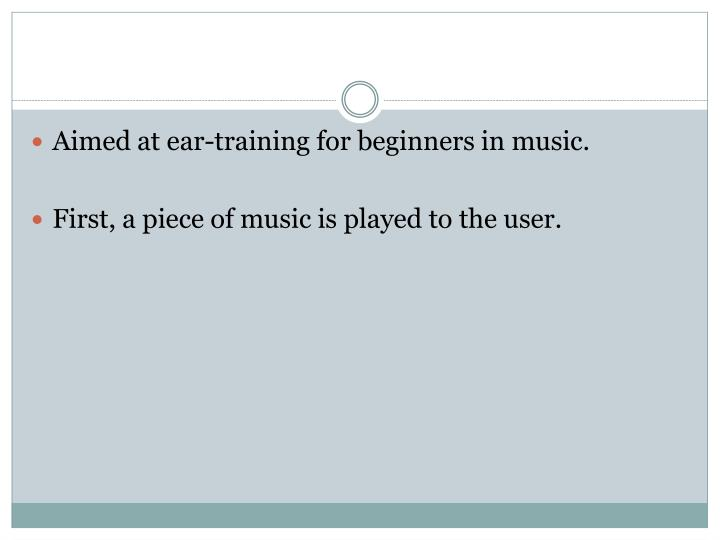 Aimed at ear-training for beginners in music.