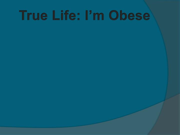 True Life: I'm Obese