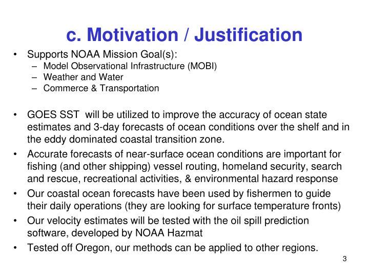 c. Motivation / Justification
