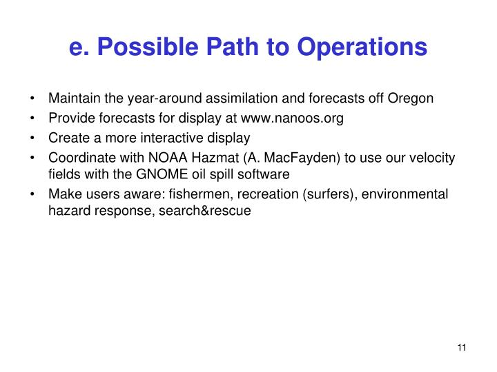 e. Possible Path to Operations