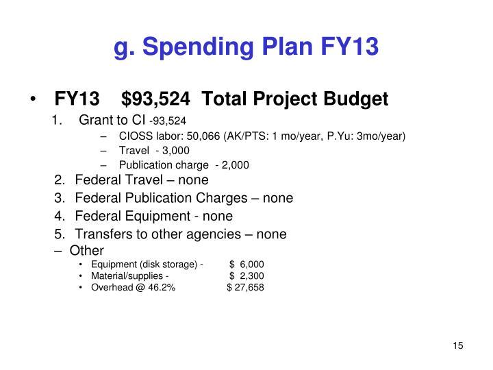 g. Spending Plan FY13