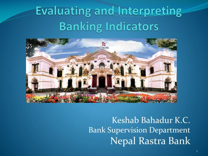 Evaluating and interpreting banking indicators