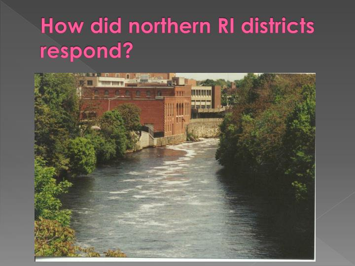 How did northern RI districts respond?