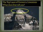 the top layer of everest is limestone what does that tell you