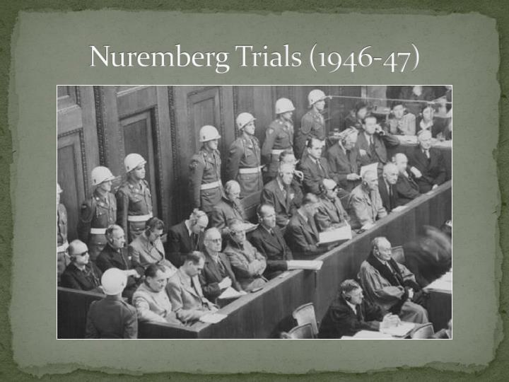 Nuremberg Trials (1946-47)