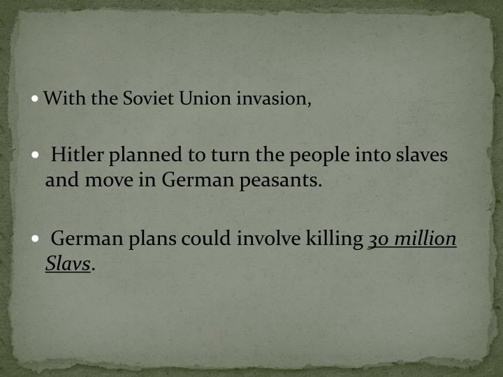 With the Soviet Union invasion,