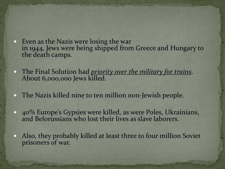 Even as the Nazis were losing the war