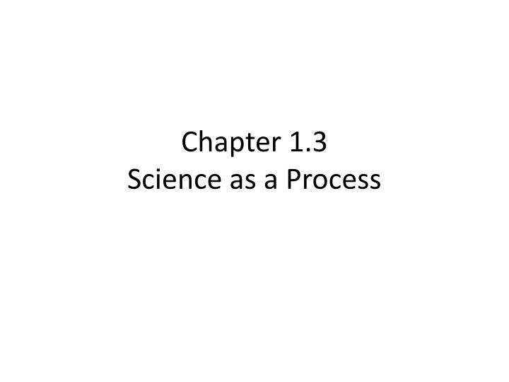 Chapter 1 3 science as a process