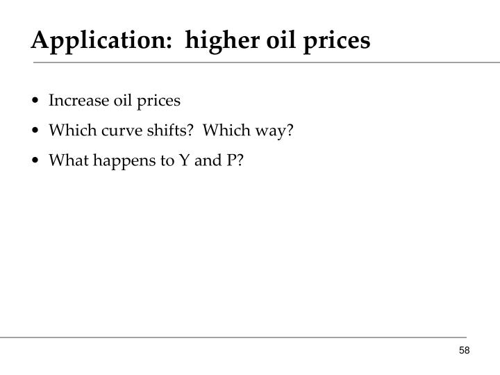 Application:  higher oil prices