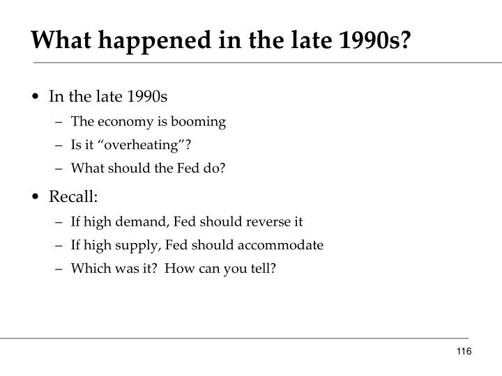 What happened in the late 1990s?