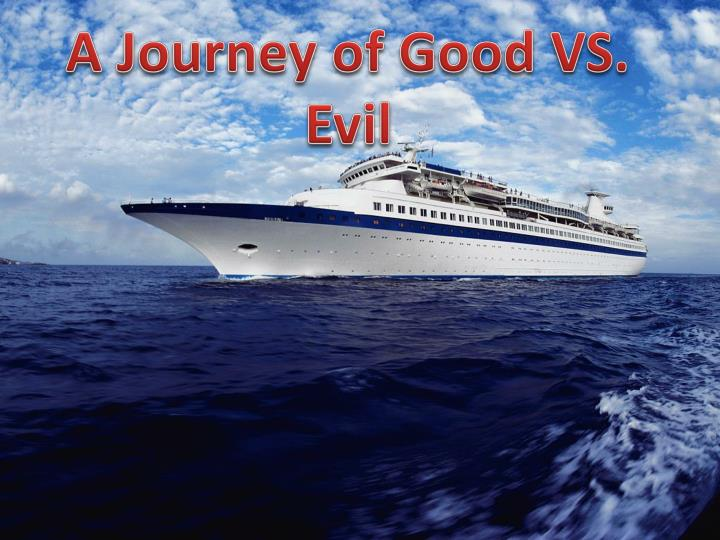 A journey of good vs evil