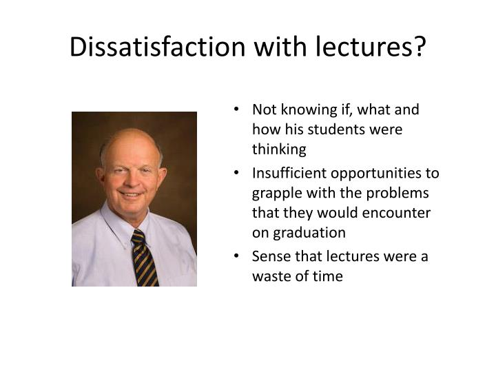 Dissatisfaction with lectures?