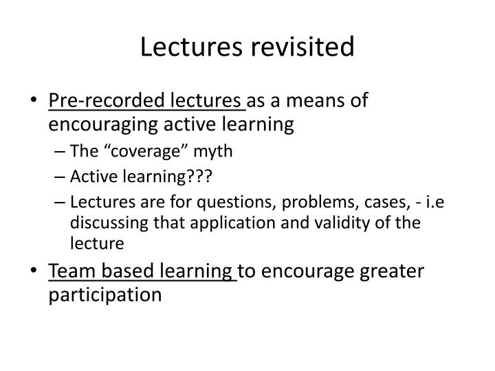 Lectures revisited