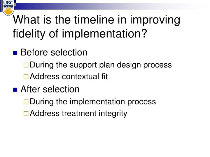 What is the timeline in improving fidelity of implementation?