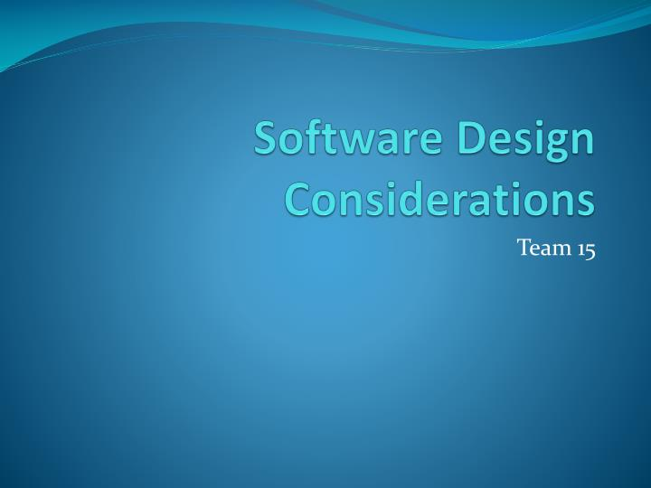 Software design considerations