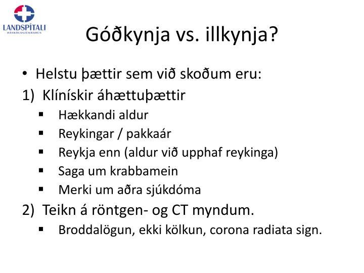 Góðkynja vs. illkynja?