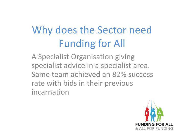 Why does the Sector need Funding for All