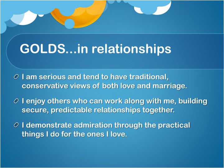 GOLDS...in relationships