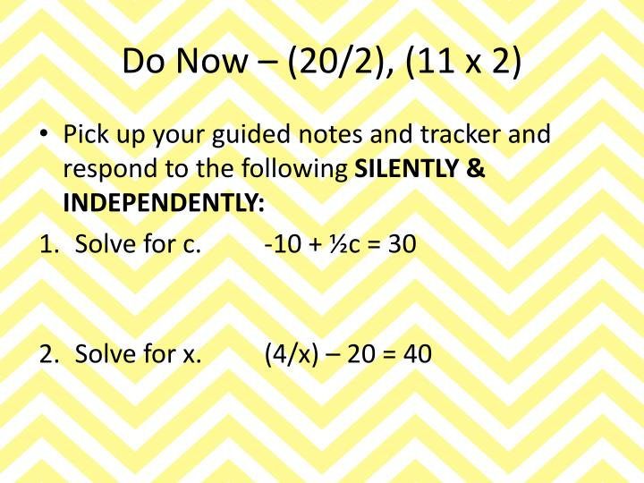 Do Now – (20/2), (11