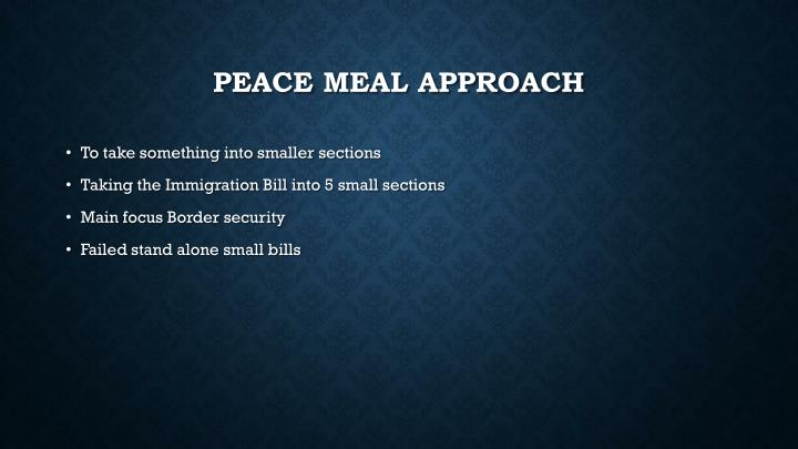 Peace meal Approach