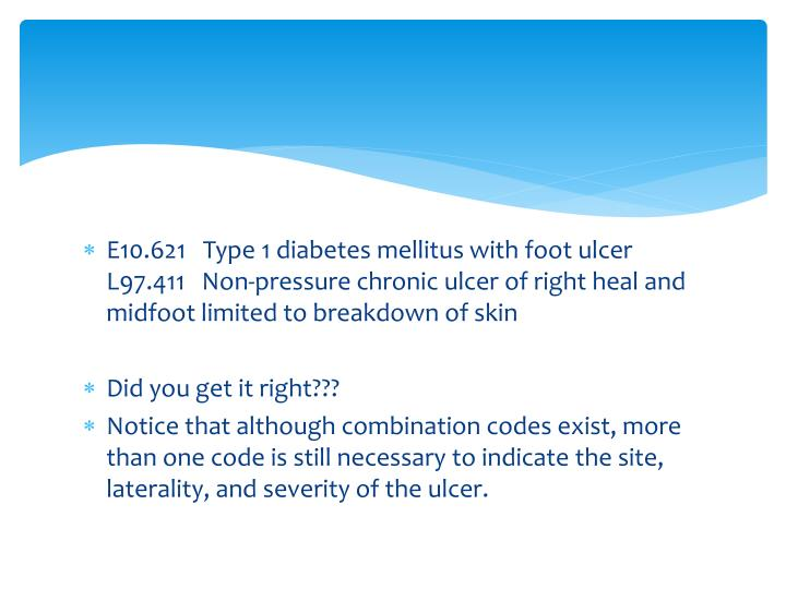 E10.621Type 1 diabetes mellitus with foot ulcer