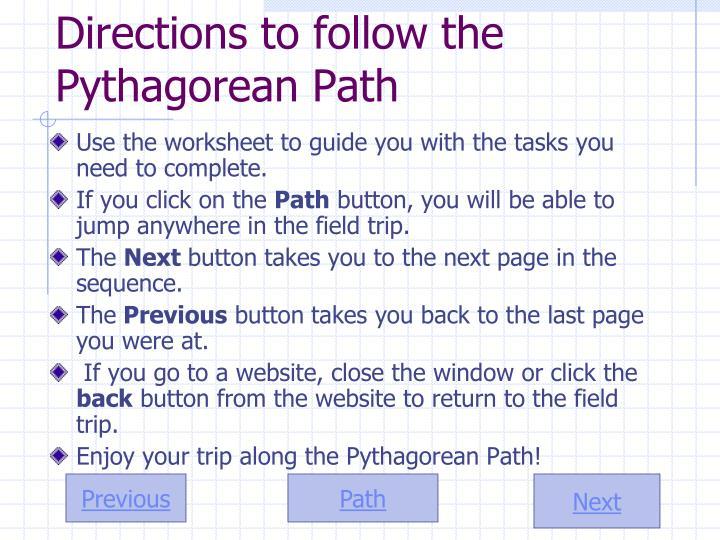 Directions to follow the  Pythagorean Path