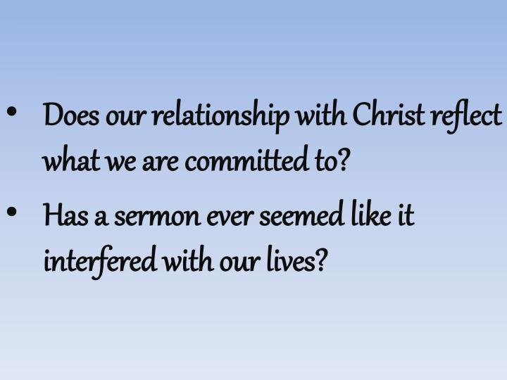 Does our relationship with Christ reflect what we are committed to?