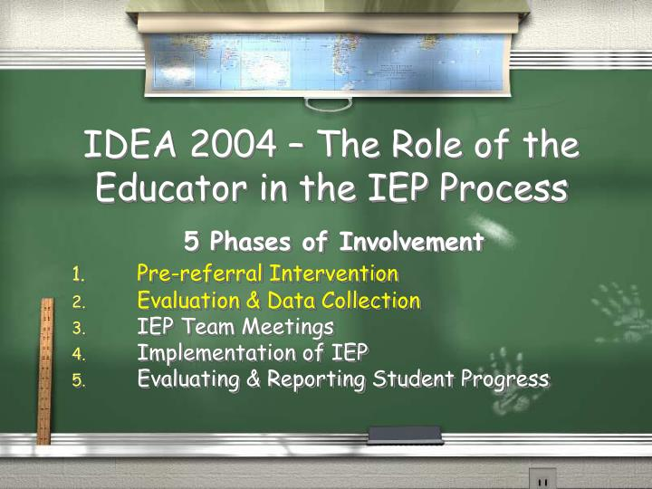 IDEA 2004 – The Role of the Educator in the IEP Process