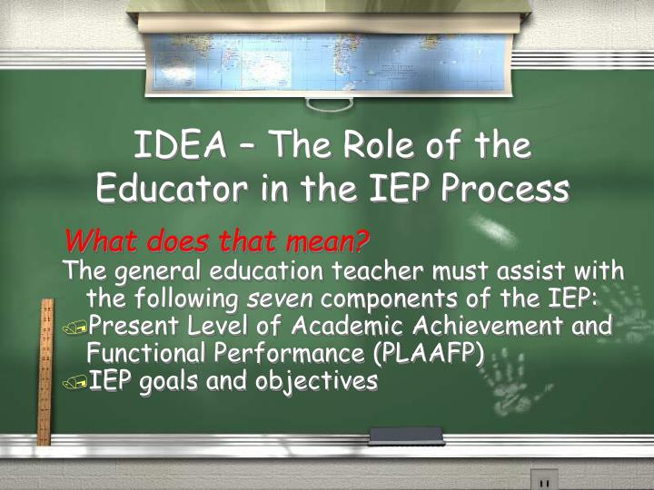 IDEA – The Role of the Educator in the IEP Process