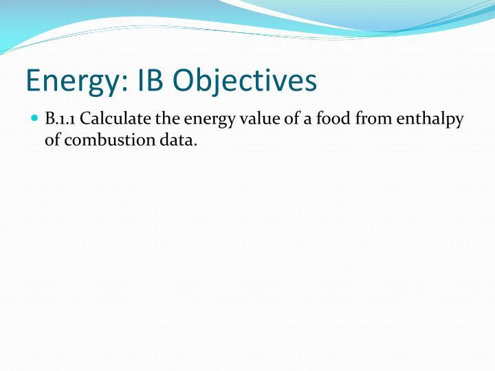 Energy: IB Objectives