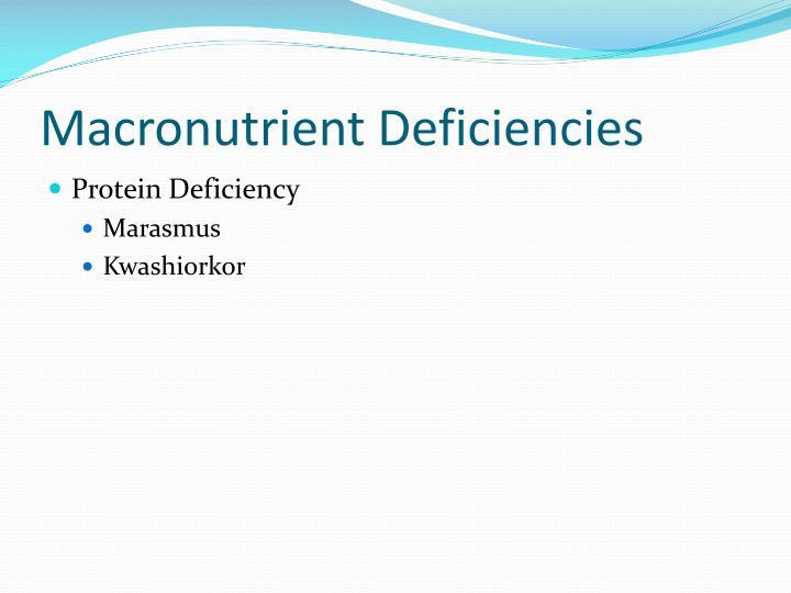 Macronutrient Deficiencies