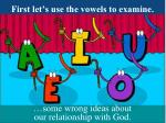 first let s use the vowels to examine