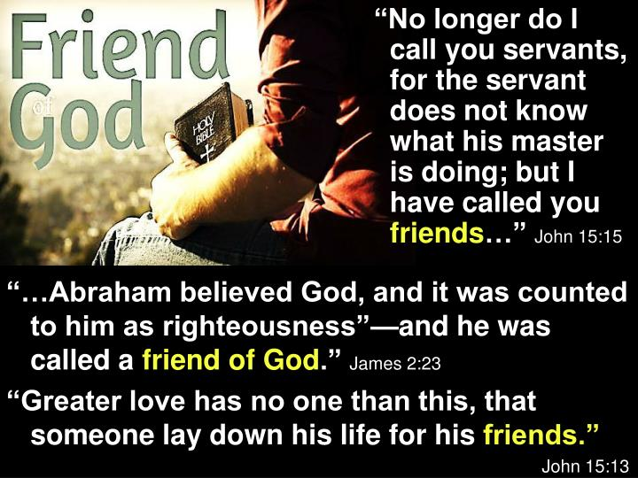 """""""…Abraham believed God, and it was counted to him as righteousness""""—and he was called a"""