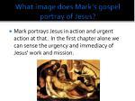 what image does mark s gospel portray of jesus