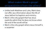 what makes mark s gospel unique distinct from the others
