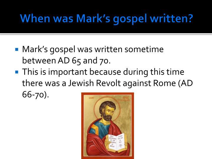 When was Mark's gospel written?