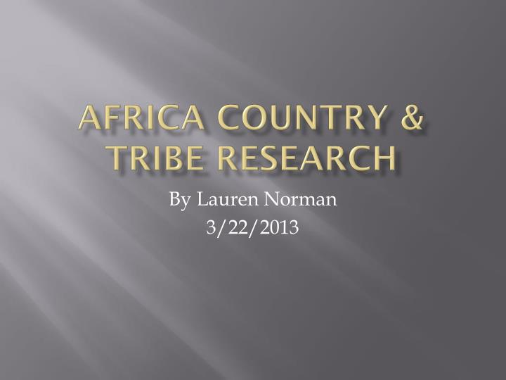 Africa country tribe research