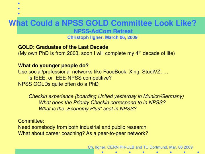 what could a npss gold committee look like npss adcom retreat christoph ilgner march 06 2009