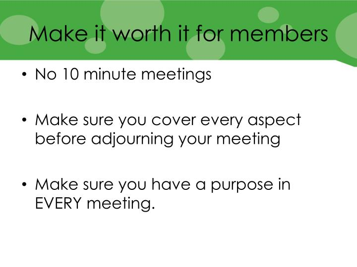 Make it worth it for members