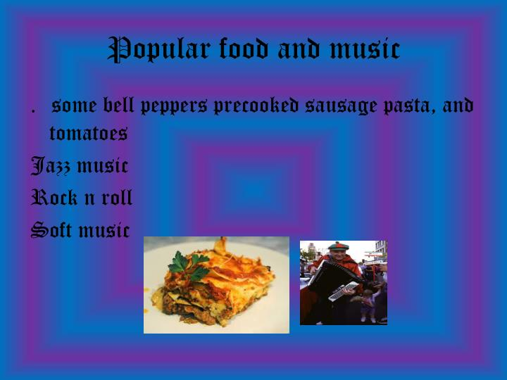 Popular food and music