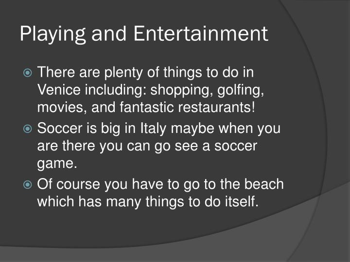 Playing and Entertainment