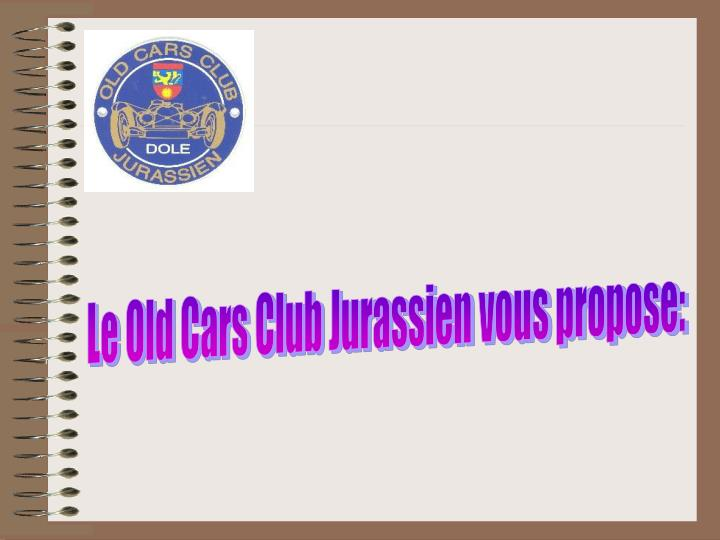 Le Old Cars Club Jurassien vous propose: