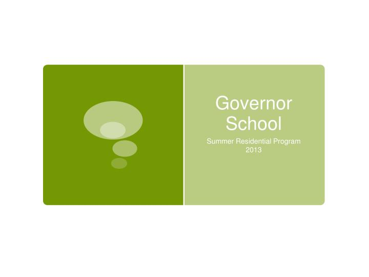 Governor school