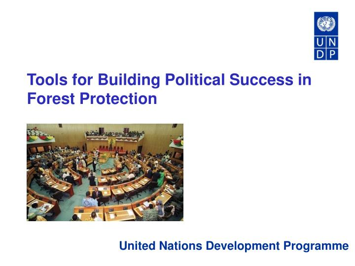 Tools for Building Political Success in Forest Protection