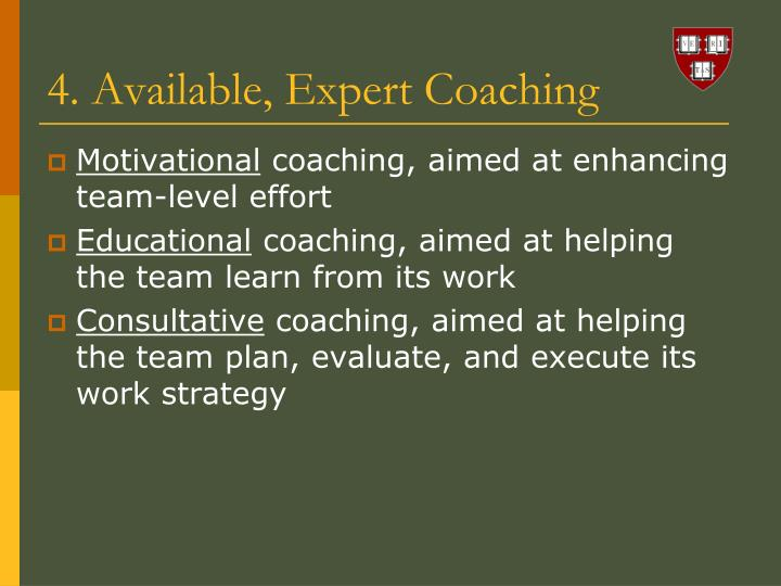 4. Available, Expert Coaching