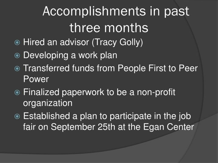 Accomplishments in past three months