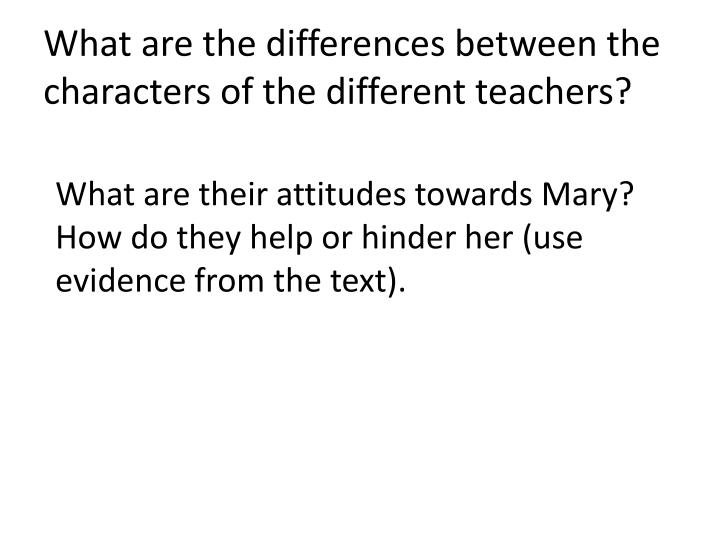 What are the differences between the characters of the different teachers?