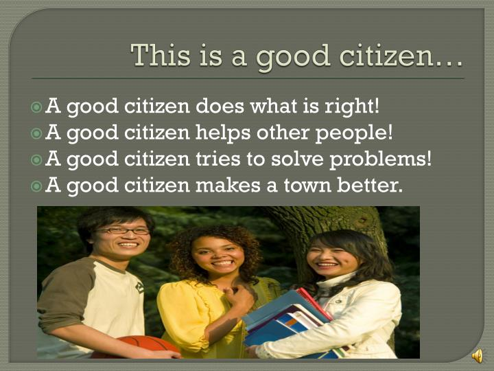 This is a good citizen…