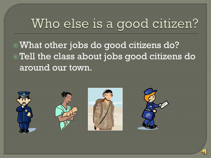 Who else is a good citizen?