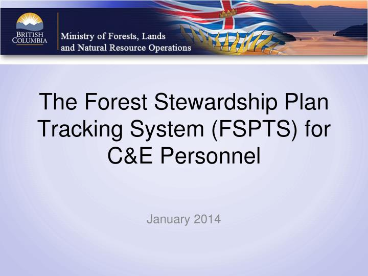 the forest stewardship plan tracking system fspts for c e personnel